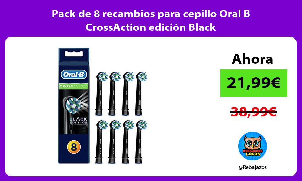 Pack de 8 recambios para cepillo Oral B CrossAction edicion Black