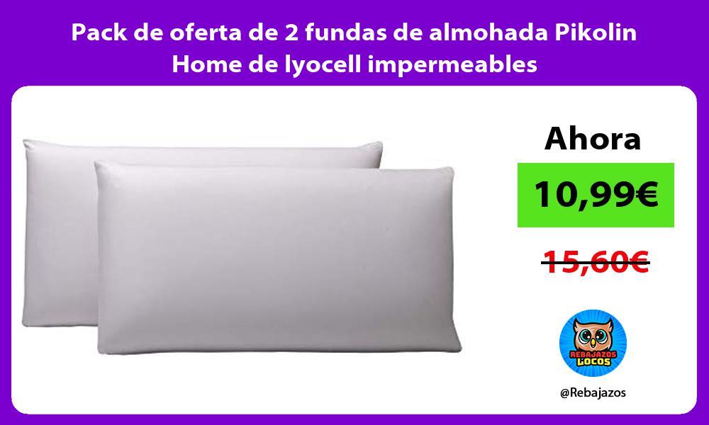 Pack de oferta de 2 fundas de almohada Pikolin Home de lyocell impermeables