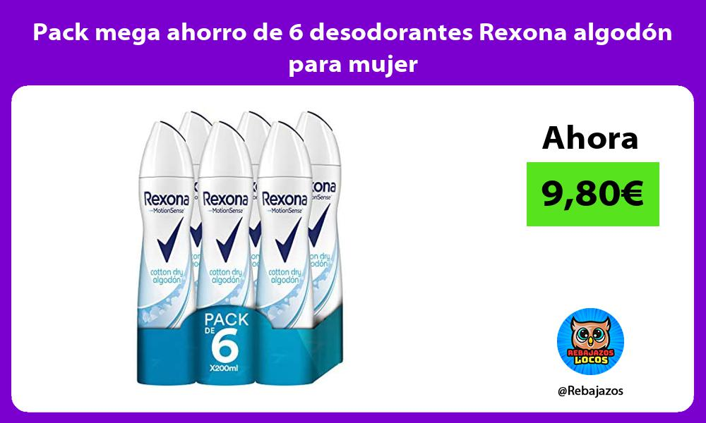 Pack mega ahorro de 6 desodorantes Rexona algodon para mujer