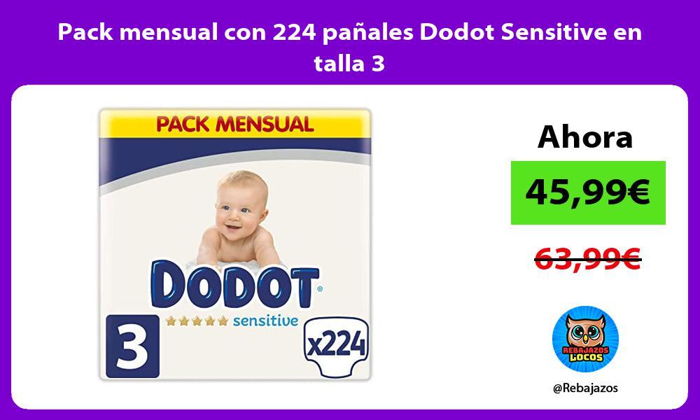 Pack mensual con 224 panales Dodot Sensitive en talla 3