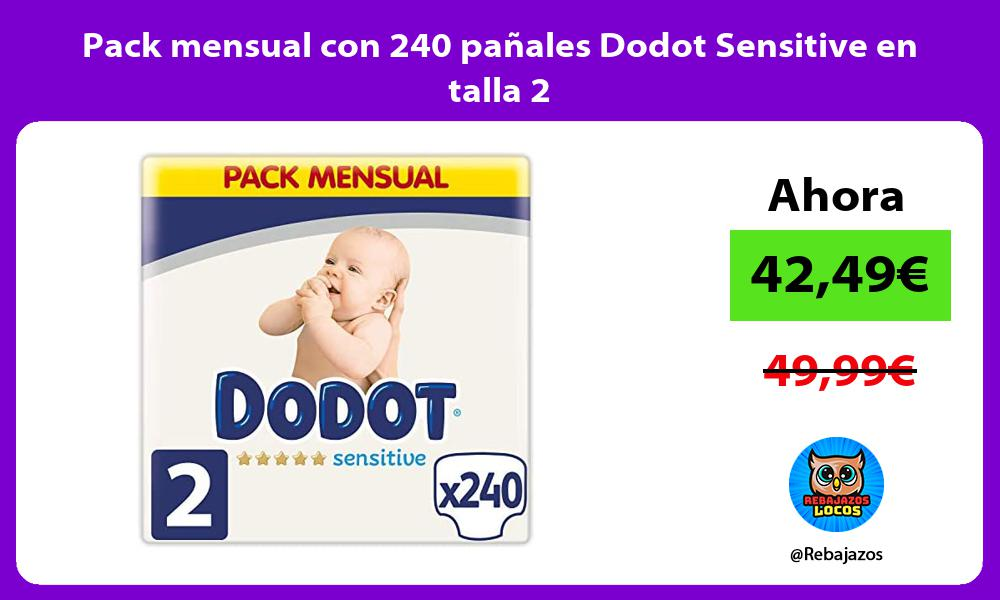 Pack mensual con 240 panales Dodot Sensitive en talla 2