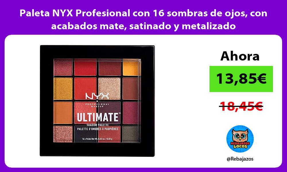 Paleta NYX Profesional con 16 sombras de ojos con acabados mate satinado y metalizado