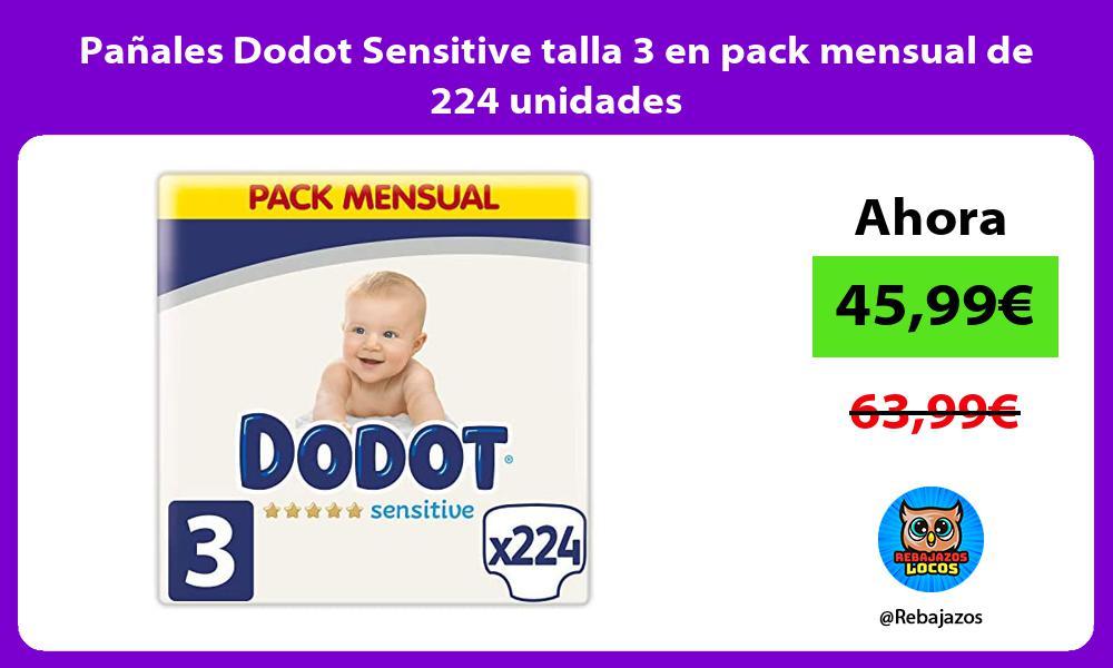 Panales Dodot Sensitive talla 3 en pack mensual de 224 unidades