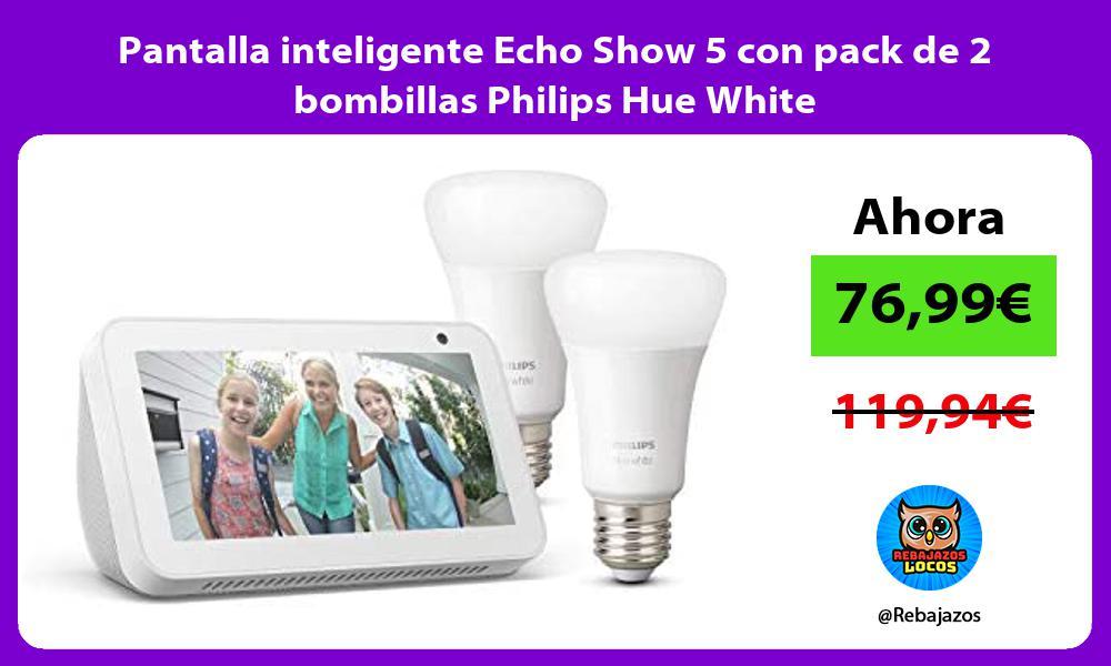 Pantalla inteligente Echo Show 5 con pack de 2 bombillas Philips Hue White