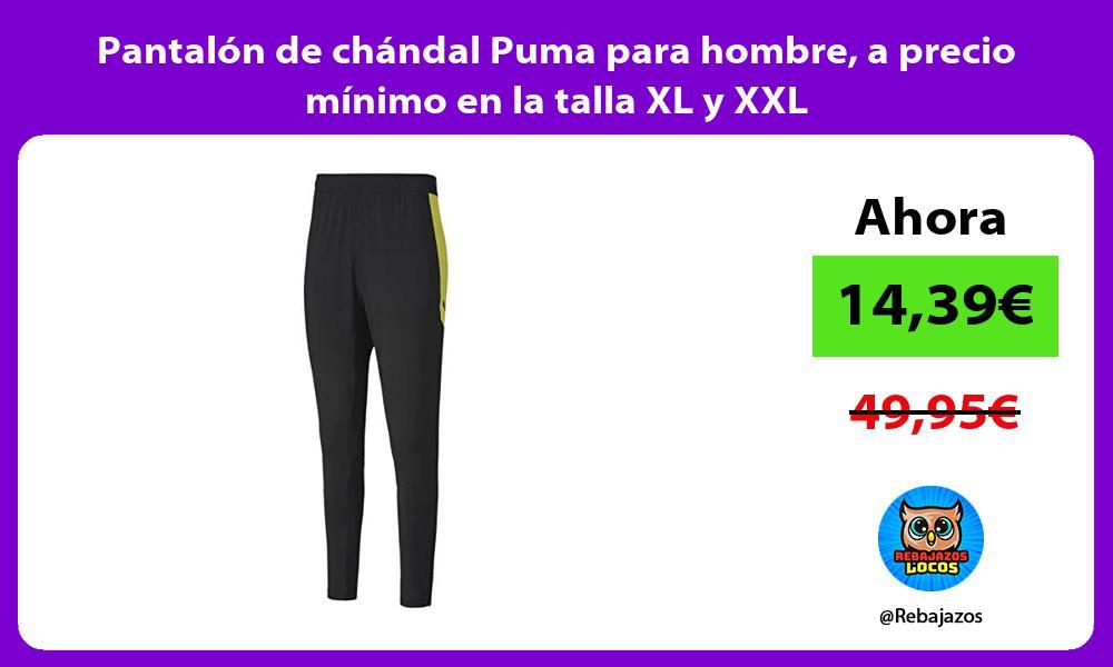 Pantalon de chandal Puma para hombre a precio minimo en la talla XL y XXL