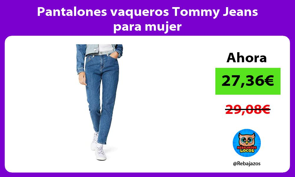 Pantalones vaqueros Tommy Jeans para mujer
