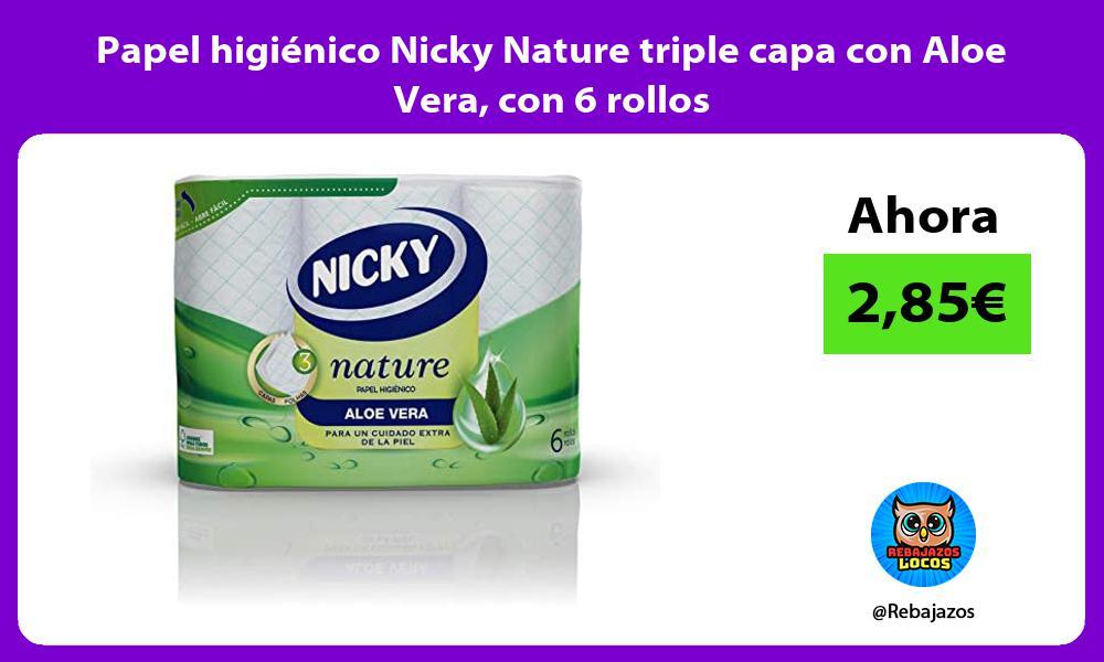 Papel higienico Nicky Nature triple capa con Aloe Vera con 6 rollos