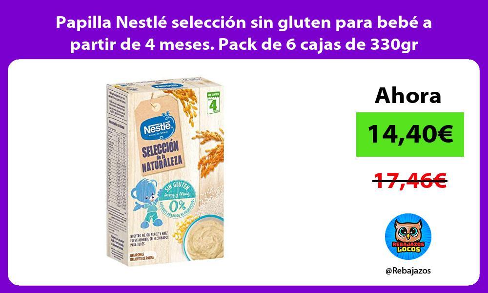 Papilla Nestle seleccion sin gluten para bebe a partir de 4 meses Pack de 6 cajas de 330gr