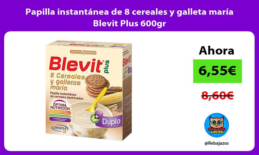Papilla instantanea de 8 cereales y galleta maria Blevit Plus 600gr