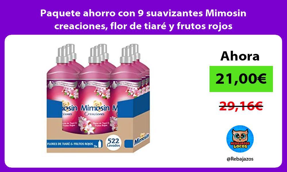 Paquete ahorro con 9 suavizantes Mimosin creaciones flor de tiare y frutos rojos