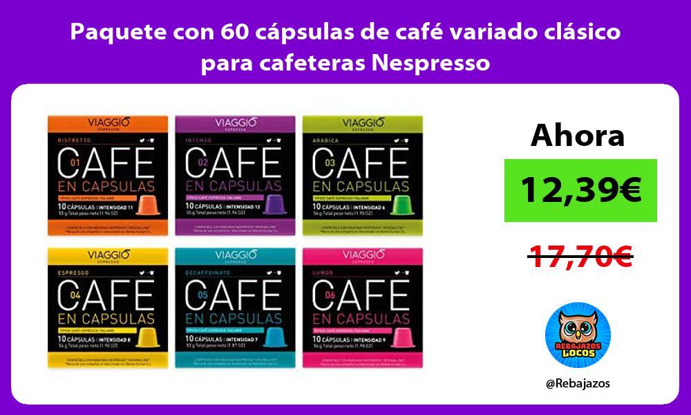 Paquete con 60 capsulas de cafe variado clasico para cafeteras Nespresso