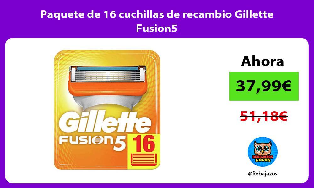 Paquete de 16 cuchillas de recambio Gillette Fusion5