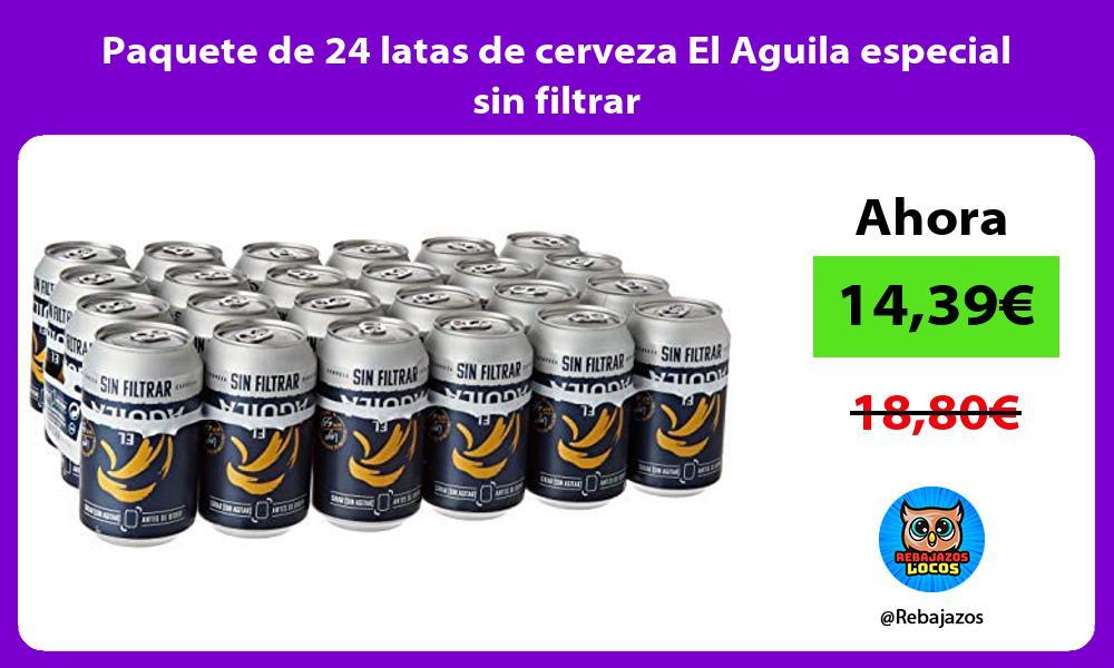 Paquete de 24 latas de cerveza El Aguila especial sin filtrar