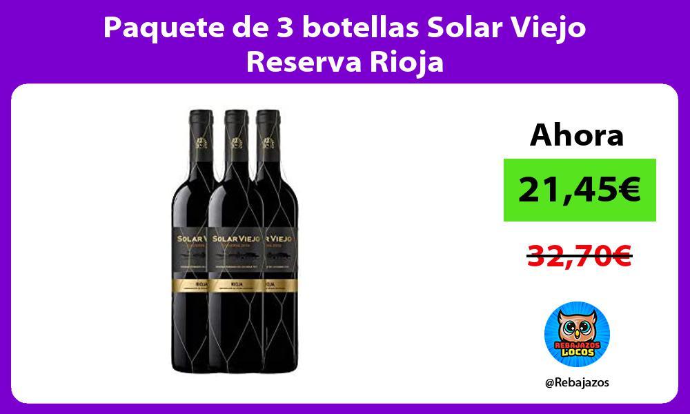 Paquete de 3 botellas Solar Viejo Reserva Rioja