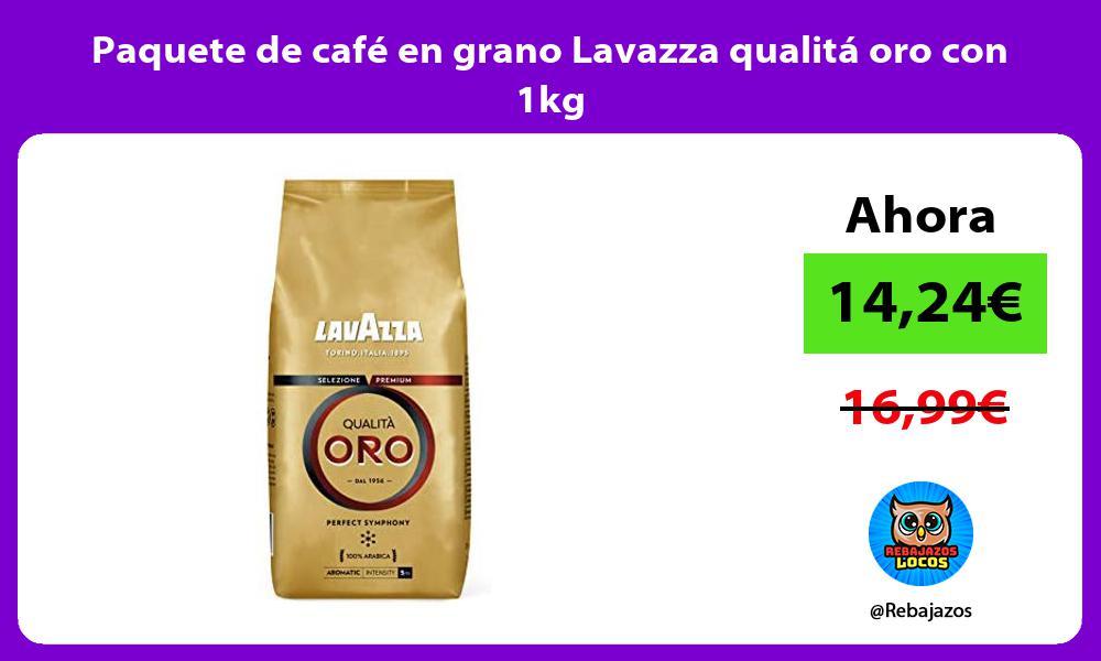 Paquete de cafe en grano Lavazza qualita oro con 1kg