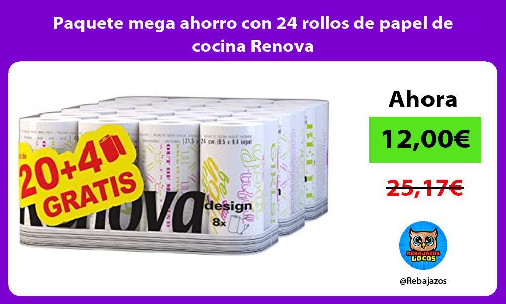 Paquete mega ahorro con 24 rollos de papel de cocina Renova