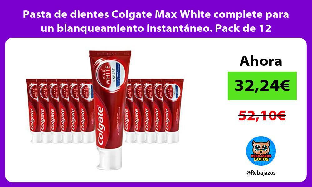 Pasta de dientes Colgate Max White complete para un blanqueamiento instantaneo Pack de 12
