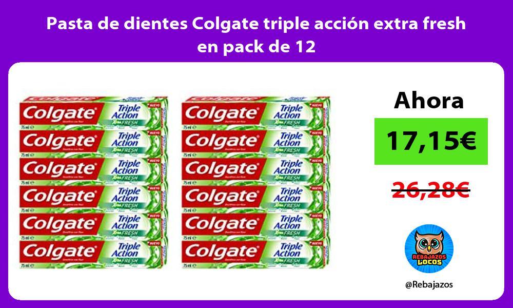 Pasta de dientes Colgate triple accion extra fresh en pack de 12