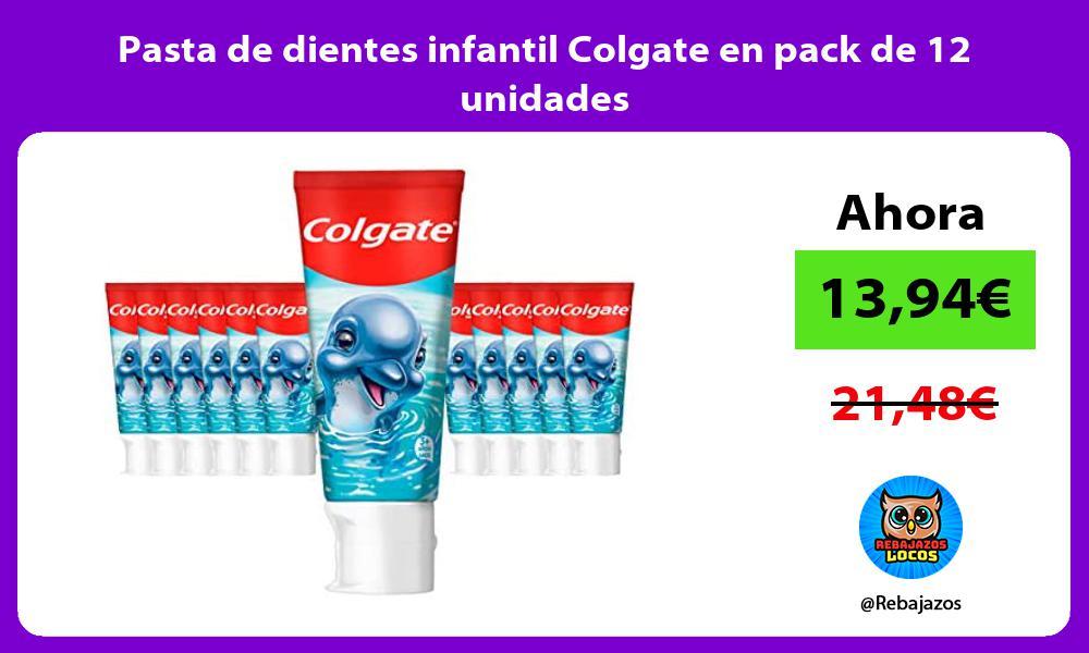 Pasta de dientes infantil Colgate en pack de 12 unidades