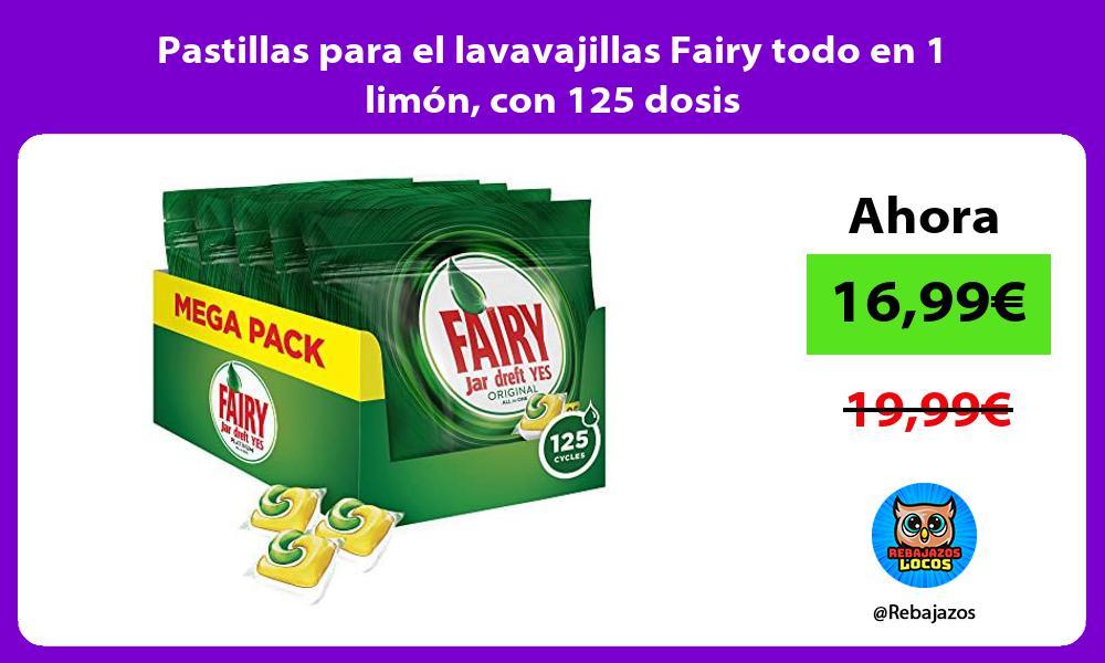 Pastillas para el lavavajillas Fairy todo en 1 limon con 125 dosis