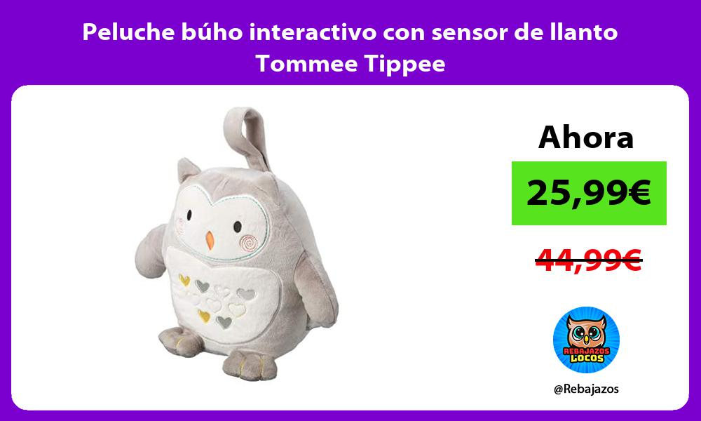 Peluche buho interactivo con sensor de llanto Tommee Tippee