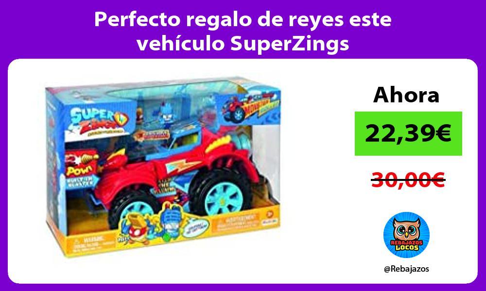 Perfecto regalo de reyes este vehiculo SuperZings