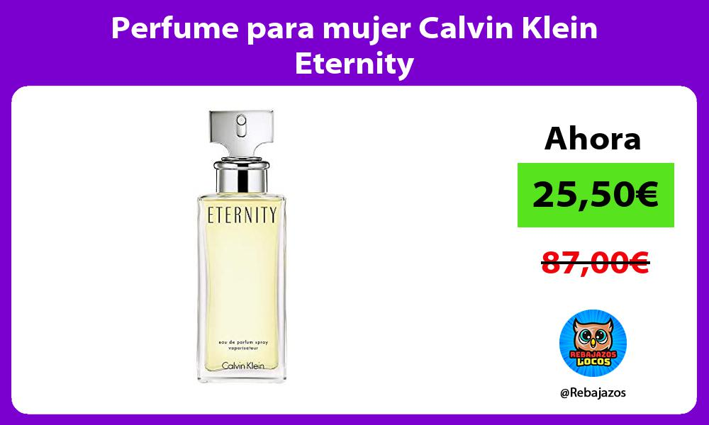 Perfume para mujer Calvin Klein Eternity