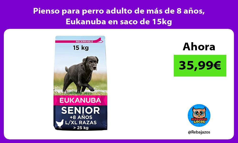 Pienso para perro adulto de mas de 8 anos Eukanuba en saco de 15kg