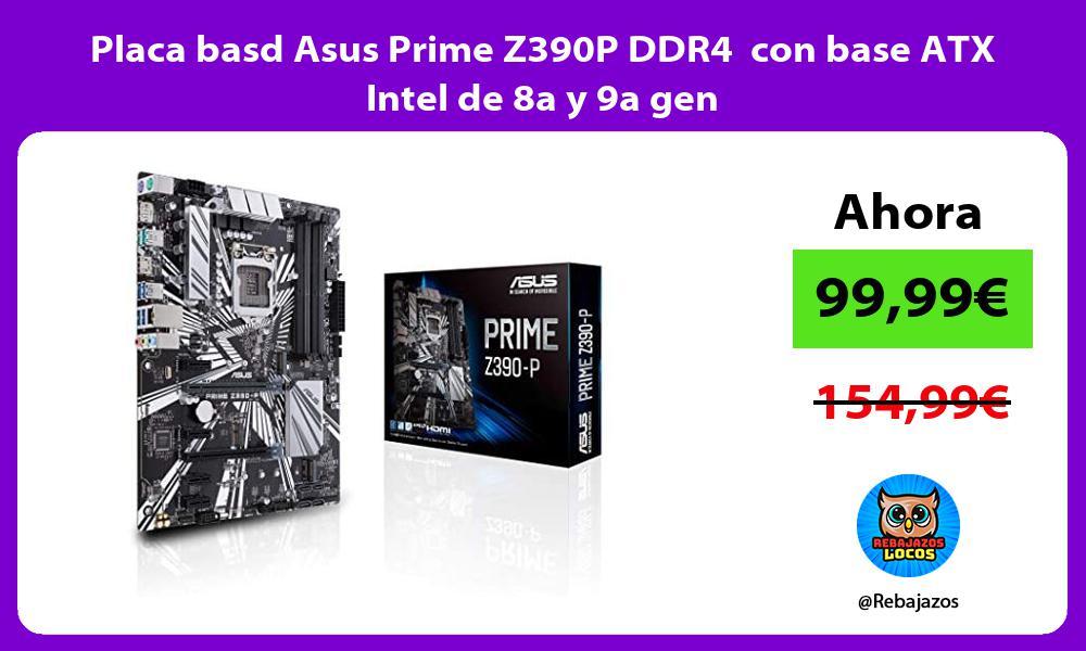 Placa basd Asus Prime Z390P DDR4 con base ATX Intel de 8a y 9a gen