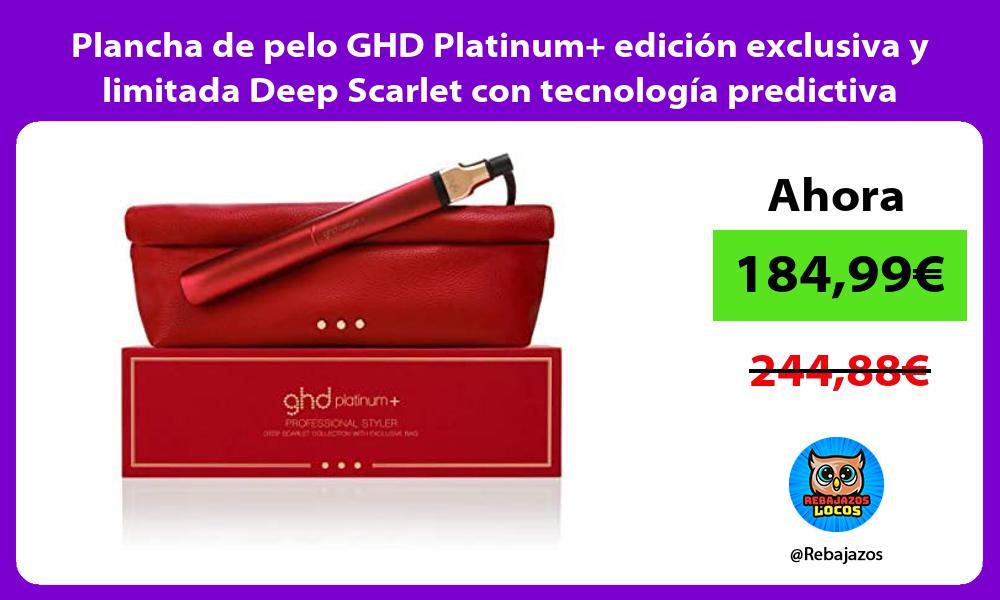 Plancha de pelo GHD Platinum edicion exclusiva y limitada Deep Scarlet con tecnologia predictiva