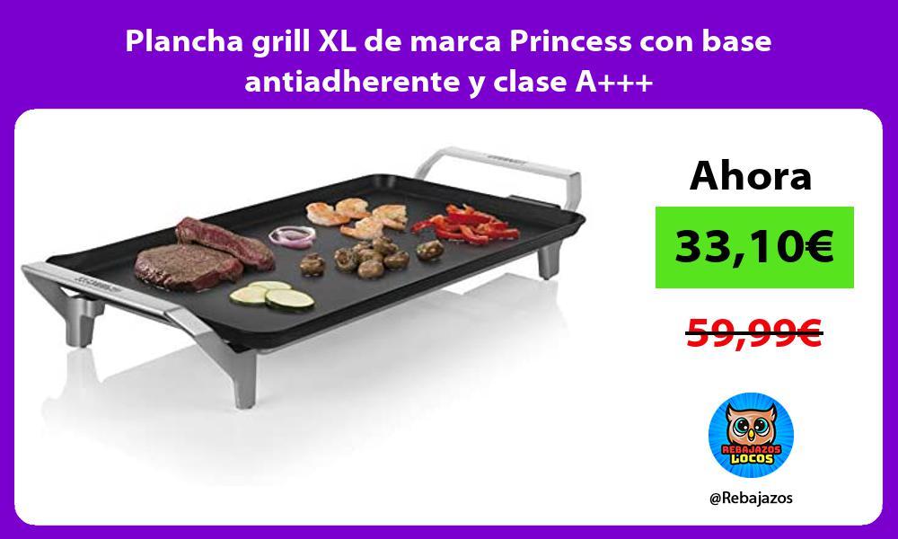 Plancha grill XL de marca Princess con base antiadherente y clase A