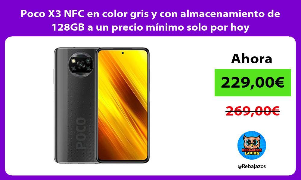 Poco X3 NFC en color gris y con almacenamiento de 128GB a un precio minimo solo por hoy