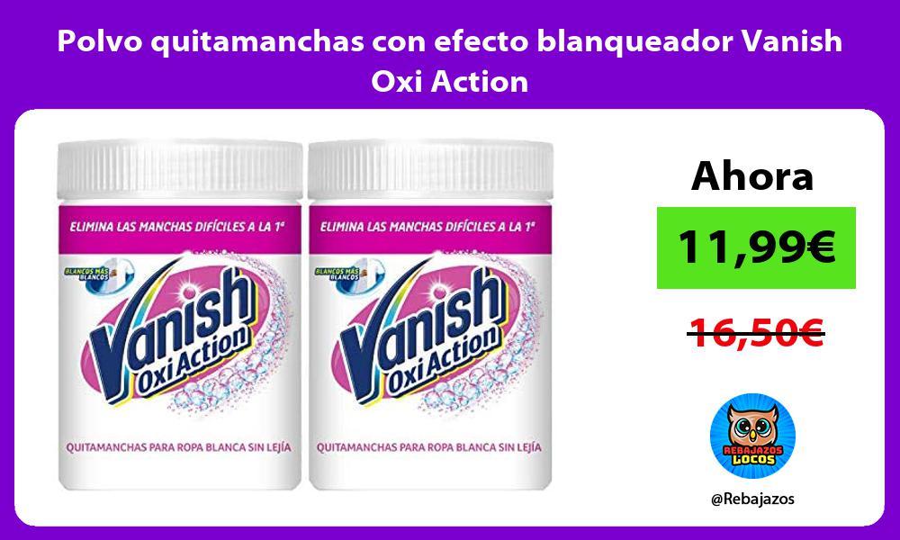 Polvo quitamanchas con efecto blanqueador Vanish Oxi Action