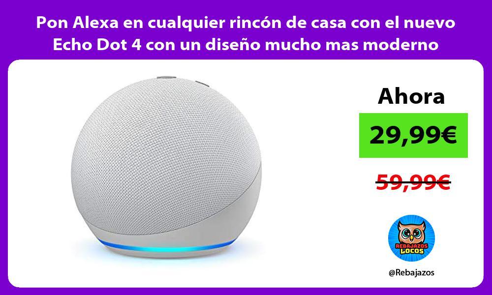 Pon Alexa en cualquier rincon de casa con el nuevo Echo Dot 4 con un diseno mucho mas moderno