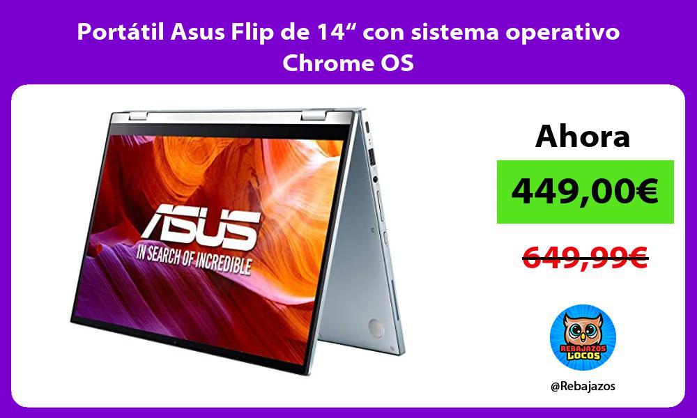 Portatil Asus Flip de 14 con sistema operativo Chrome OS