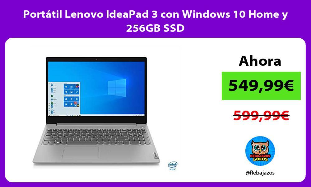 Portatil Lenovo IdeaPad 3 con Windows 10 Home y 256GB SSD