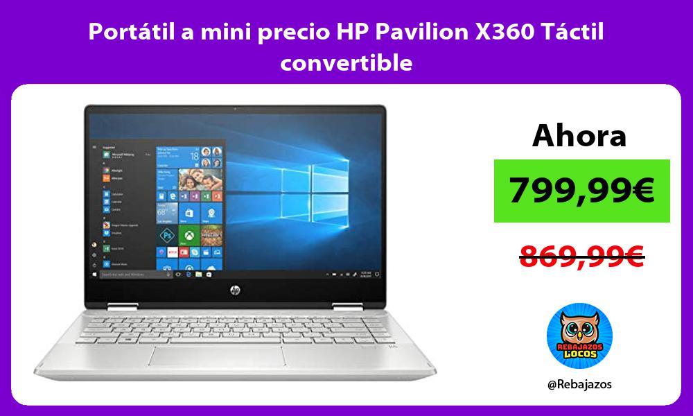 Portatil a mini precio HP Pavilion X360 Tactil convertible