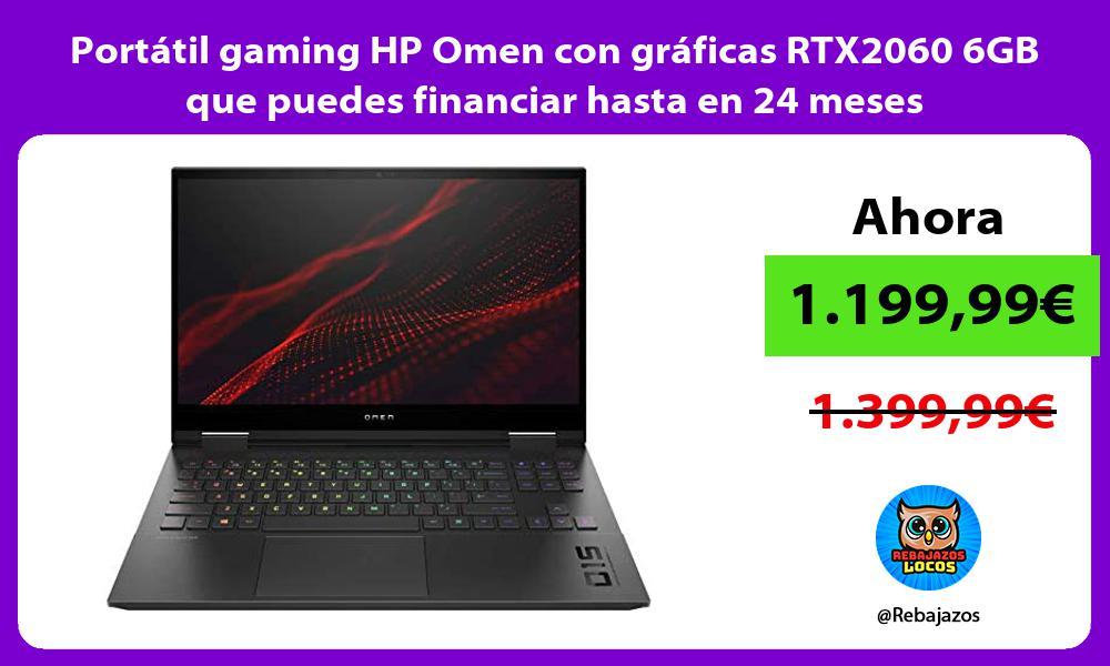 Portatil gaming HP Omen con graficas RTX2060 6GB que puedes financiar hasta en 24 meses