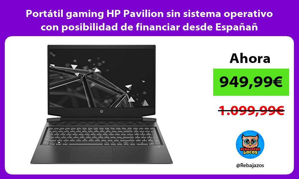 Portatil gaming HP Pavilion sin sistema operativo con posibilidad de financiar desde Espanan