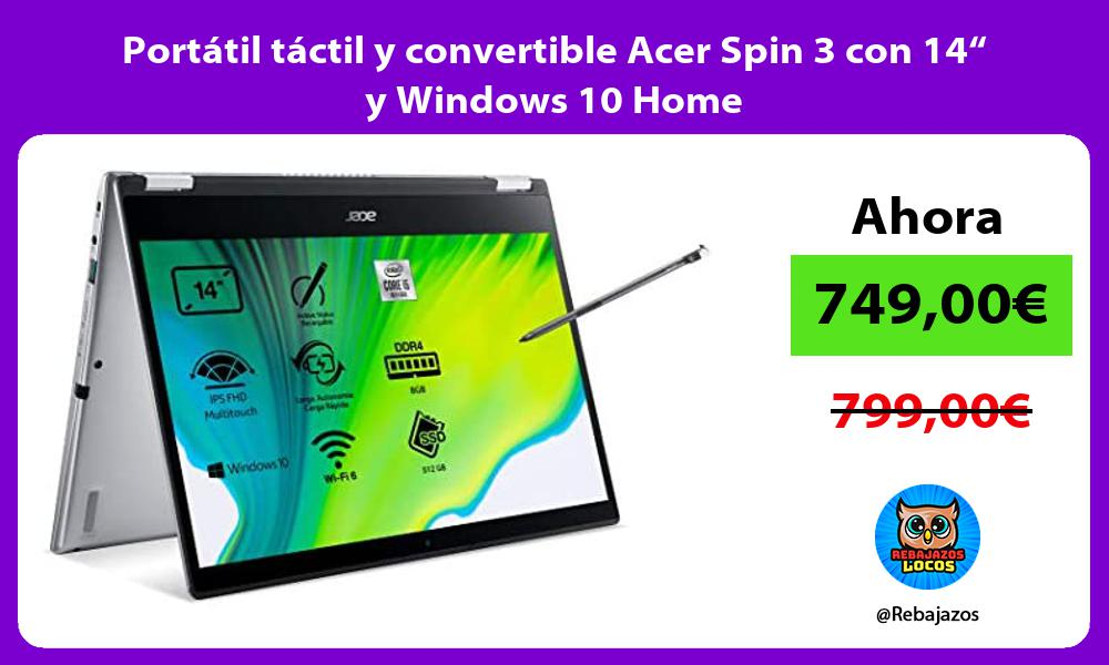 Portatil tactil y convertible Acer Spin 3 con 14 y Windows 10 Home