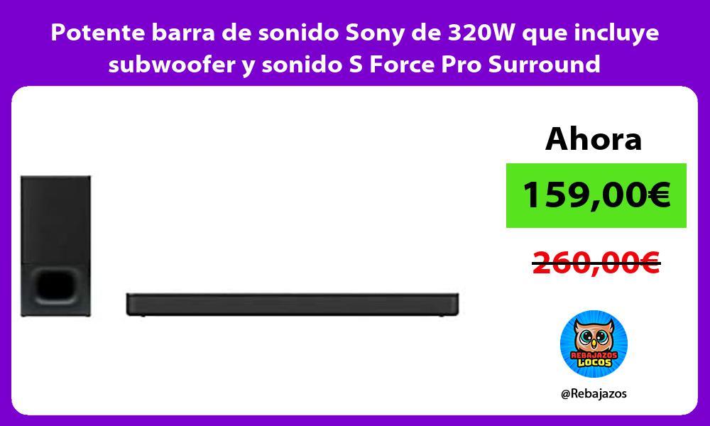 Potente barra de sonido Sony de 320W que incluye subwoofer y sonido S Force Pro Surround