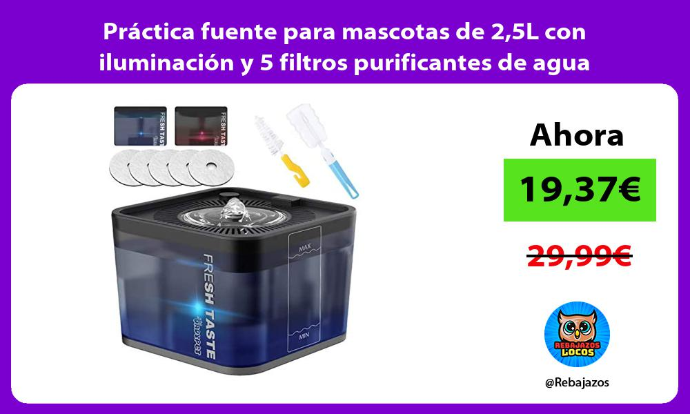 Practica fuente para mascotas de 25L con iluminacion y 5 filtros purificantes de agua