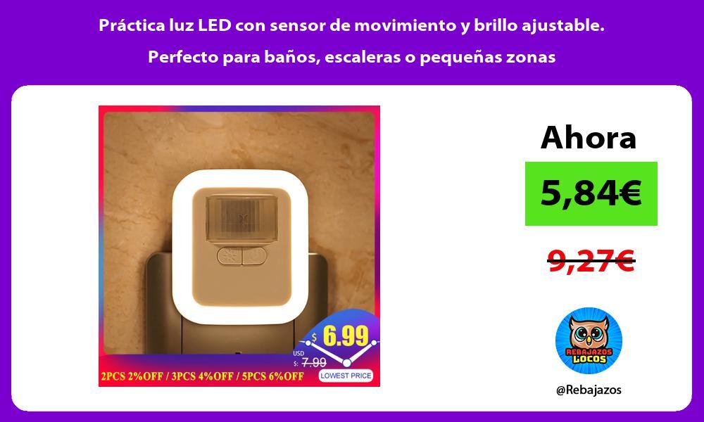 Practica luz LED con sensor de movimiento y brillo ajustable Perfecto para banos escaleras o pequenas zonas