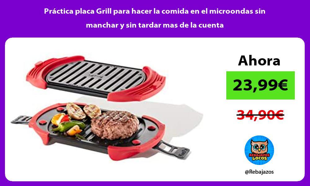 Practica placa Grill para hacer la comida en el microondas sin manchar y sin tardar mas de la cuenta