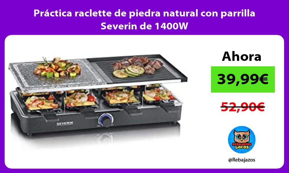 Practica raclette de piedra natural con parrilla Severin de 1400W