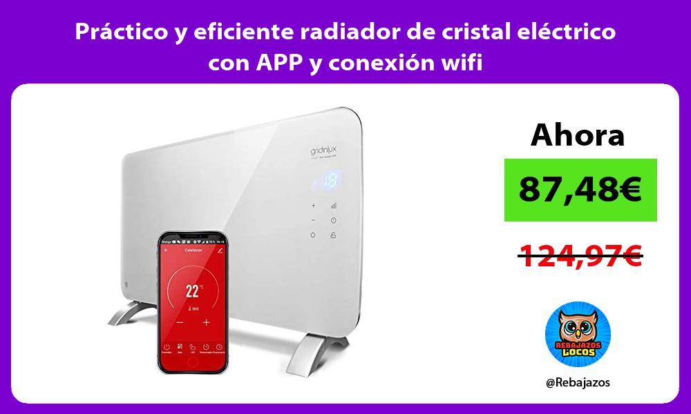 Practico y eficiente radiador de cristal electrico con APP y conexion wifi
