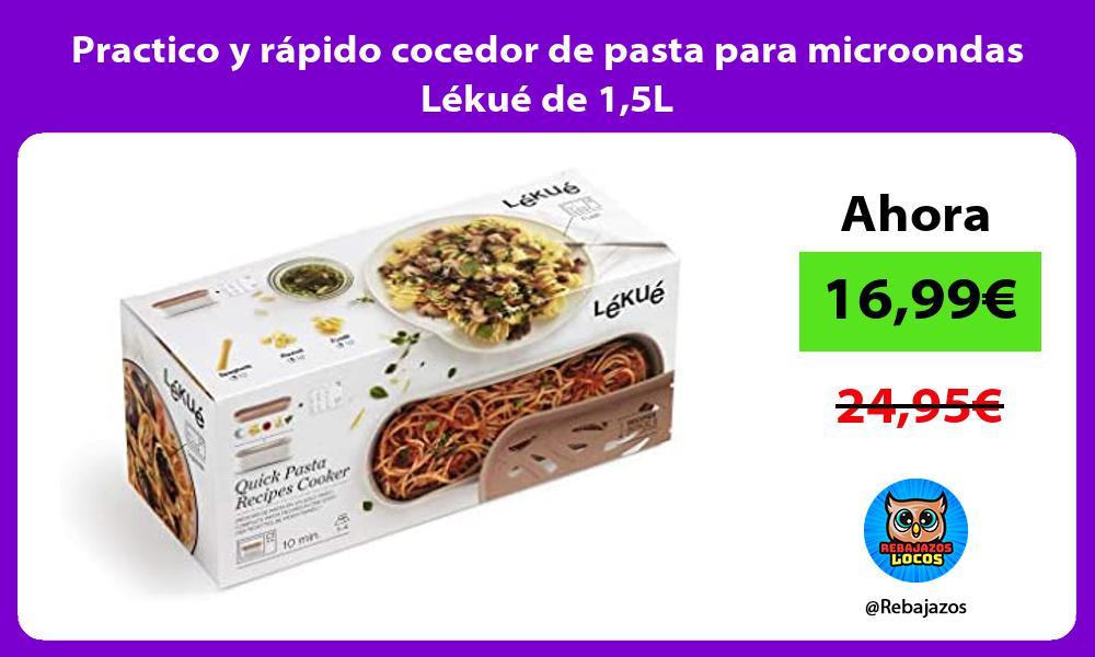 Practico y rapido cocedor de pasta para microondas Lekue de 15L