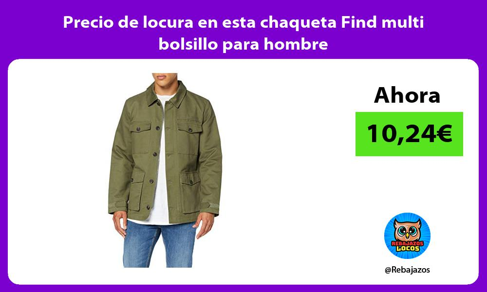 Precio de locura en esta chaqueta Find multi bolsillo para hombre