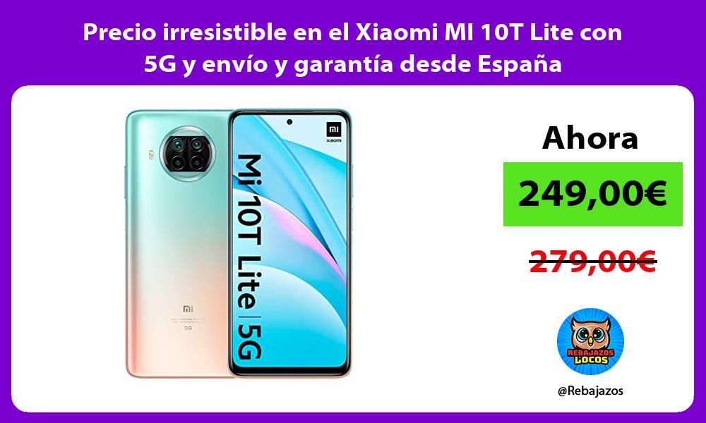 Precio irresistible en el Xiaomi MI 10T Lite con 5G y envio y garantia desde Espana