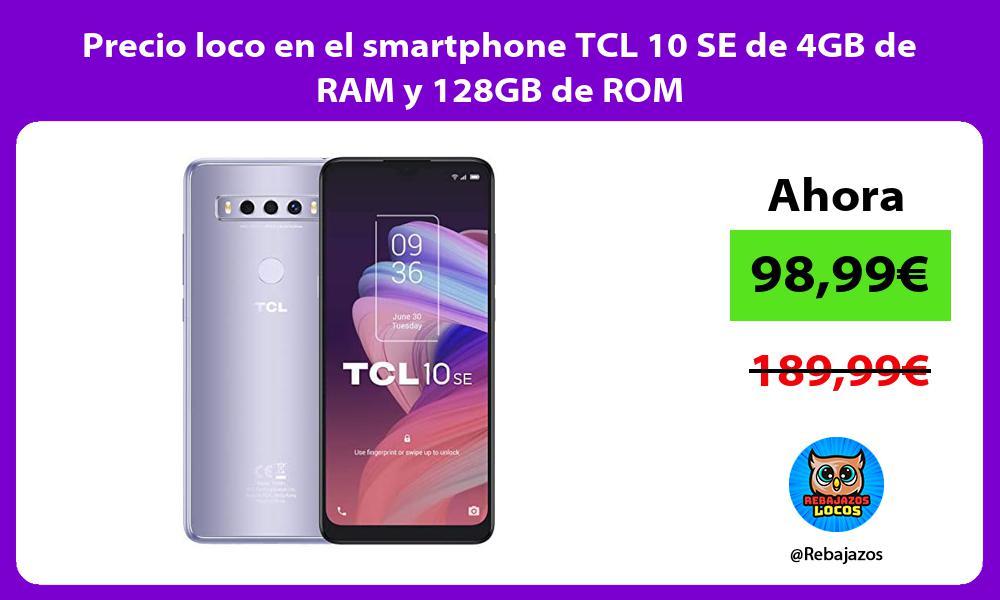 Precio loco en el smartphone TCL 10 SE de 4GB de RAM y 128GB de ROM
